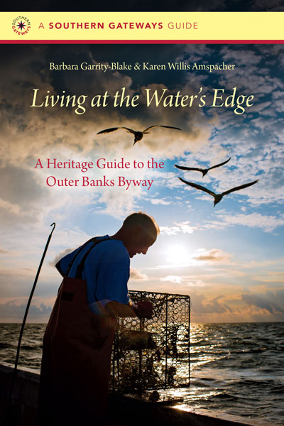Book cover for Living at the Water's Edge: A Heritage Guide to the Outer Banks Byway.