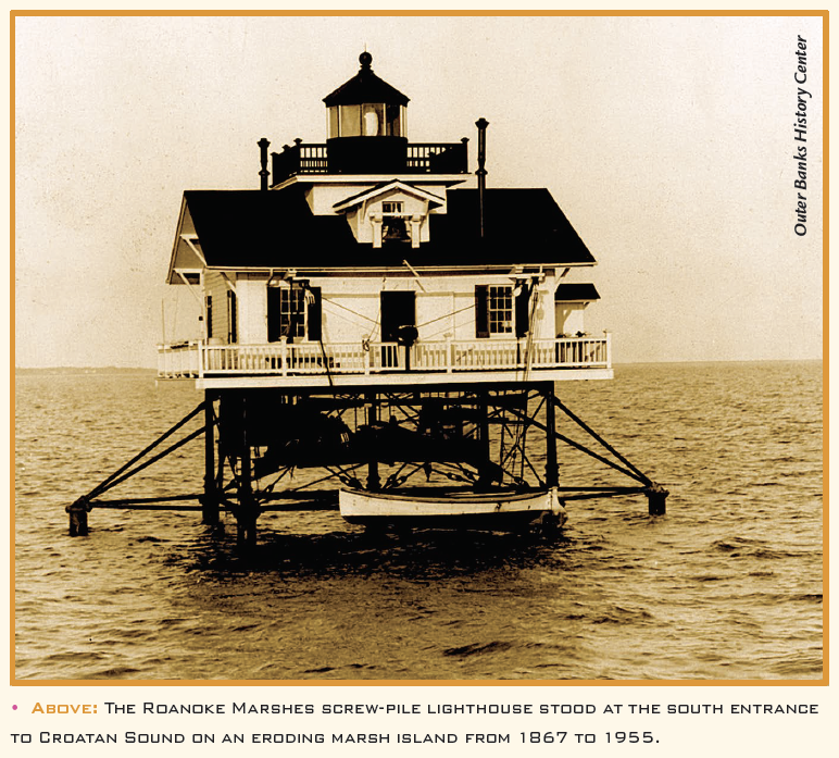 The Roanoke Marshes screw-pile lighthouse stood at the south entrance to Croatan Sound on an eroding marsh island from 1867 to 1955.