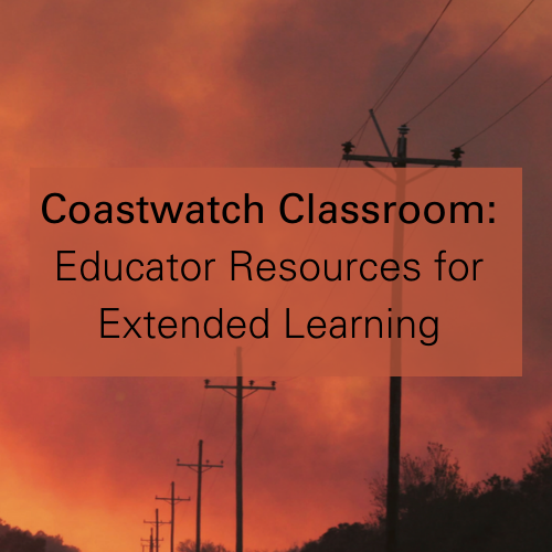 A link to Coastwatch Classroom, educator resources for extended learning