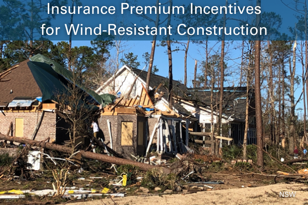 An image of a house with roof and structural damage with the words: Insurance Premium Incentives for Wind-Resistant Construction